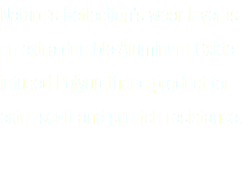 Nature's Reflection's wear layer is an extra durable Aluminum Oxide infused Polyurethane product for extra scuff and scratch resistance.